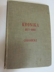 Kronika 1977-1982, ZSR w Chrobrzu - zawiera informacje o chroberskim technikum, a także o naszej okolicy i kraju, dzięki ręcznie wpisywanym notatkom oraz wklejanym wycinkom prasowym. Źródło - ZSCKR w Chrobrzu.