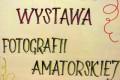Przygotowujemy Wystawę Fotografii Amatorskiej